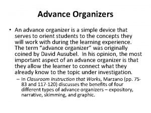 Advance Organizers An advance organizer is a simple