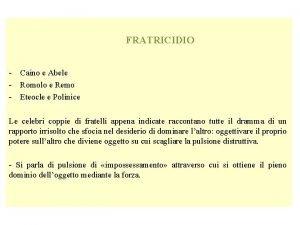 FRATRICIDIO Caino e Abele Romolo e Remo Eteocle