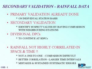 SECONDARY VALIDATION RAINFALL DATA PRIMARY VALIDATION ALREADY DONE