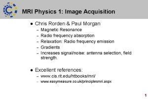 MRI Physics 1 Image Acquisition l Chris Rorden