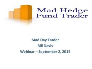 Mad Day Trader Bill Davis Webinar September 2