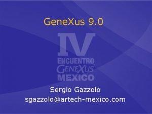 Gene Xus 9 0 Sergio Gazzolo sgazzoloartechmexico com