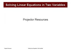 Solving Linear Equations in Two Variables Projector Resources