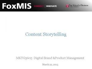Content Storytelling MKTG 5605 Digital Brand Product Management
