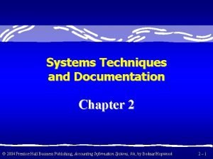 Systems Techniques and Documentation Chapter 2 2004 Prentice