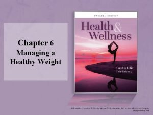 Chapter 6 Managing a Healthy Weight Managing a