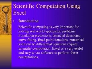 Scientific Computation Using Excel 1 Introduction Scientific computing