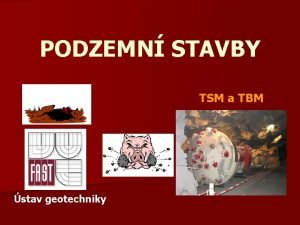 PODZEMN STAVBY TSM a TBM stav geotechniky STROJN