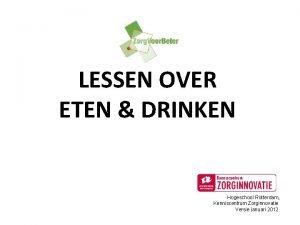 LESSEN OVER ETEN DRINKEN Hogeschool Rotterdam Kenniscentrum Zorginnovatie
