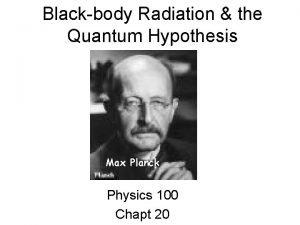 Blackbody Radiation the Quantum Hypothesis Max Planck Physics