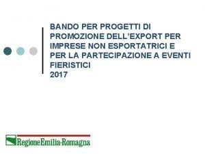 BANDO PER PROGETTI DI PROMOZIONE DELLEXPORT PER IMPRESE