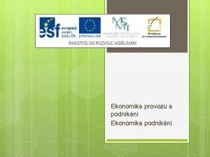 Ekonomika provozu a podnikn Ekonomika podnikn Vukov materil