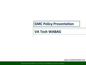 GMC Policy Presentation VA Tech WABAG www mediassistindia