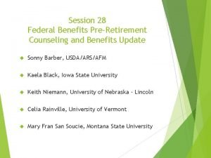 Session 28 Federal Benefits PreRetirement Counseling and Benefits