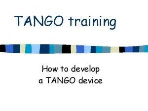 TANGO training How to develop a TANGO device