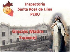 Inspectora Santa Rosa de Lima PERU Gracias Madre