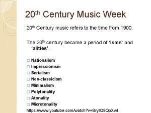 20 th Century Music Week 20 th Century