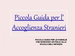 Piccola Guida per l Accoglienza Stranieri PICCOLA GUIDA