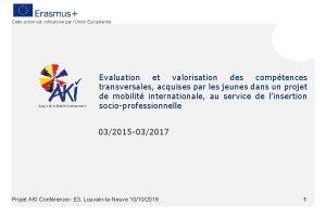 Cette action est cofinance par lUnion Europenne Evaluation