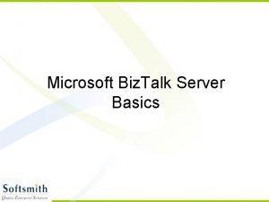 Microsoft Biz Talk Server Basics Introduction Biz Talk