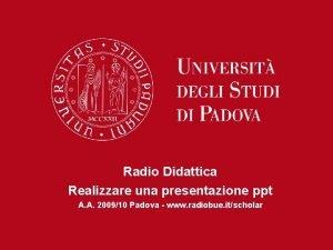 Radio Didattica Realizzare una presentazione ppt A A