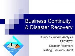 Business Continuity Disaster Recovery Business Impact Analysis RPORTO