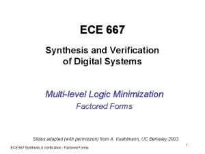 ECE 667 Synthesis and Verification of Digital Systems