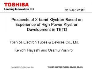 31 stJan 2013 Prospects of Xband Klystron Based