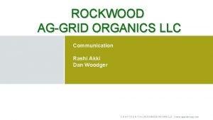 ROCKWOOD AG GRID ORGANICS LLC Communication Rashi Akki