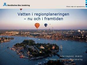 Tillvxt milj och regionplanering Vatten i regionplaneringen nu
