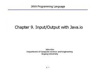 JAVA Programming Language Chapter 9 InputOutput with Java