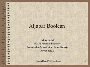 Aljabar Boolean Bahan Kuliah IF 2151 Matematika Diskrit