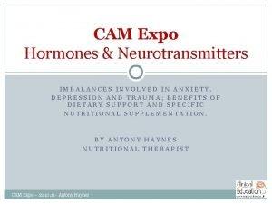 CAM Expo Hormones Neurotransmitters IMBALANCES INVOLVED IN ANXIETY
