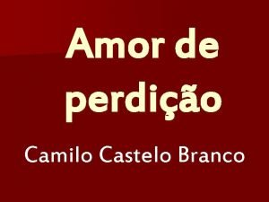 Amor de perdio Camilo Castelo Branco A histria