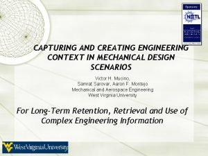 Sponsors CAPTURING AND CREATING ENGINEERING CONTEXT IN MECHANICAL