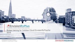 Broker training for Callidus Cloud Envision Rx Plus