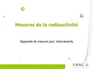 Mesures de la radioactivit Appareils de mesure pour