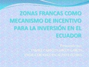 ZONAS FRANCAS COMO MECANISMO DE INCENTIVO PARA LA