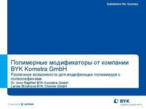 BYK Kometra Gmb H Who is BYK Kometra