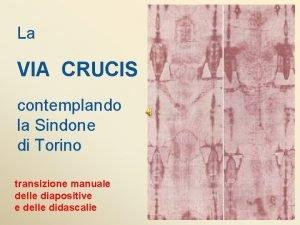 La VIA CRUCIS contemplando la Sindone di Torino