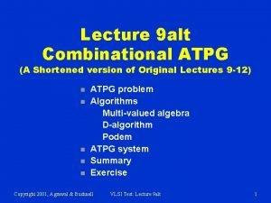 Lecture 9 alt Combinational ATPG A Shortened version