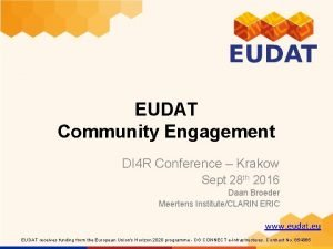 EUDAT Community Engagement DI 4 R Conference Krakow
