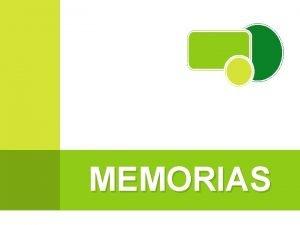 MEMORIAS MEMORIA RAM MEMORIA ROM MEMORIA RAM random