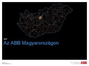 2012 Az ABB Magyarorszgon ABB Group December 4