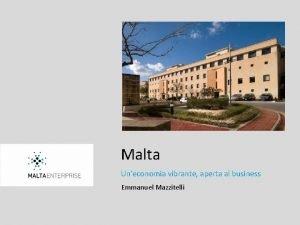 Malta Uneconomia vibrante aperta al business Emmanuel Mazzitelli