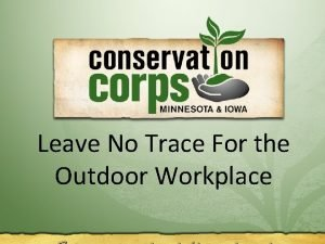 Leave No Trace For the Resources Restored Lives