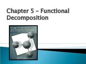 Chapter 5 Functional Decomposition Motivation System Design Team