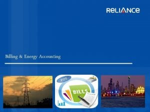 Billing Energy Accounting Flow of Presentation Reliance Energy