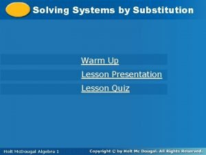 Solving Systemsby by Substitution Warm Up Lesson Presentation