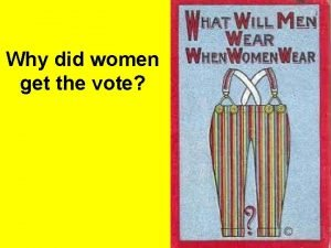 Why did women get the vote How did
